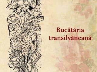 """Slove savuroase din """"Bucătăria transilvăneană"""""""