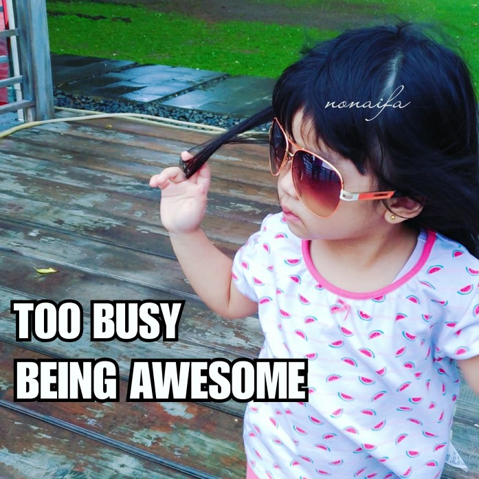 Too Busy Being Awesome