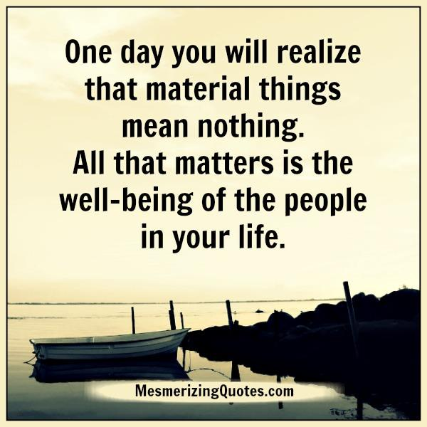One Day You Will Realize Quotes