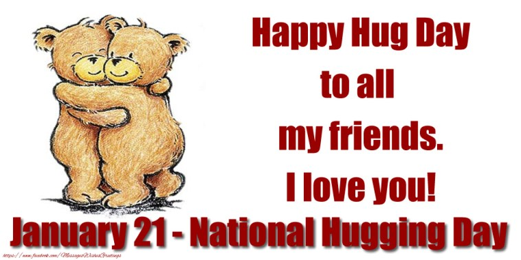 Greetings Cards for Hug Day - Happy Hug Day to all my friends. I love you!  January