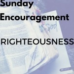 Sunday Encouragement-Righteousness