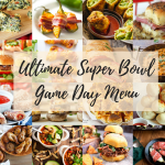 Ultimate Super Bowl Game Day Menu