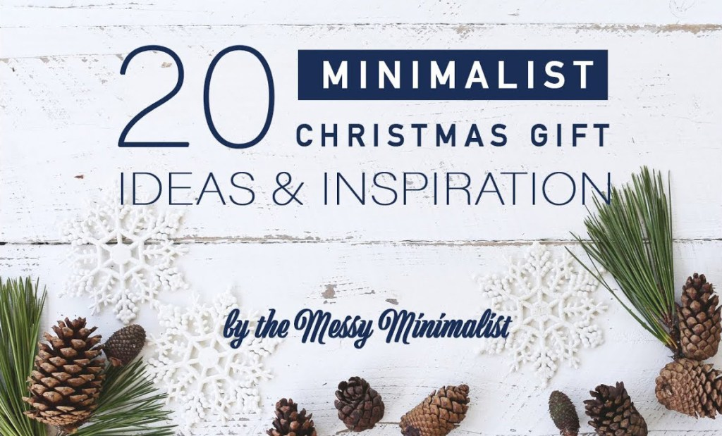 Minimalist Christmas.Best Minimalist Gift Ideas For Christmas Messy Minimalist