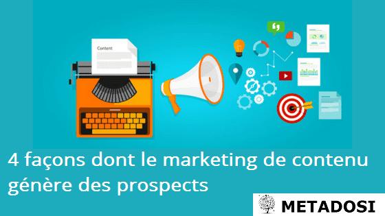 4 façons dont le marketing de contenu génère des prospects