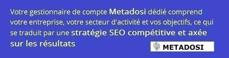 Metadosi comprend votre entreprise, votre secteur d'activité et vos objectifs, ce qui est l'une des raisons pour lesquelles c'est la meilleure agence SEO