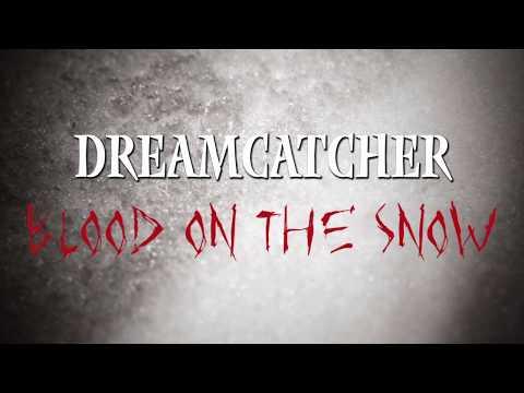 [CHRONIQUE] Dreamcatcher – Blood On The Snow