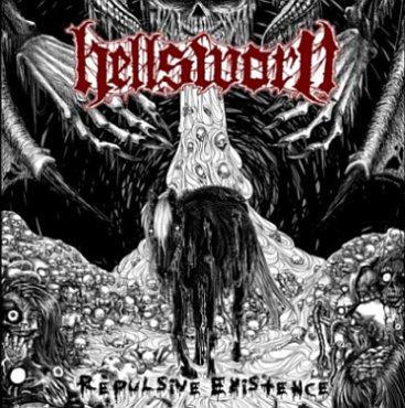 Hellsworn - Repulsive Existence