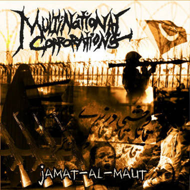 <br />Multinational Corporations - Jamat-al-Maut