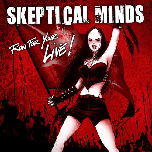 Skeptical Minds - Run for Your Live