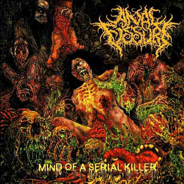 Anal Fissure - Mind of a Serial Killer