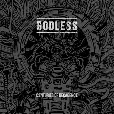 Godless - Centuries of Decadence