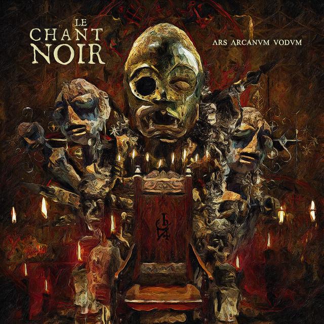 Le Chant Noir - Ars Arcanvm Vodvm