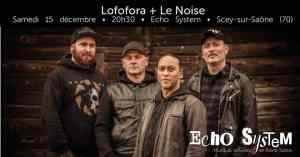 Lofofora + Le Noise @ Echo System