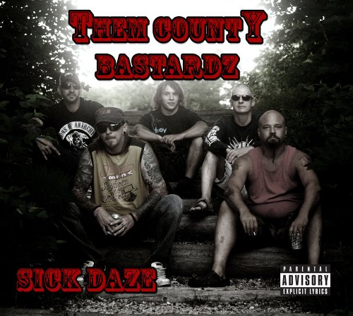 Them County Bastardz - Sick Daze