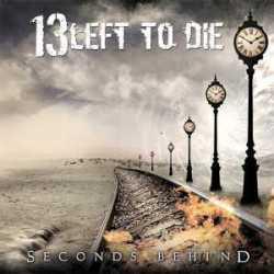 13 Left To Die descarga directa de «Seconds Behind»