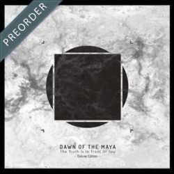 Dawn Of The Maya edición especial de «The Truth Is In Front Of You»