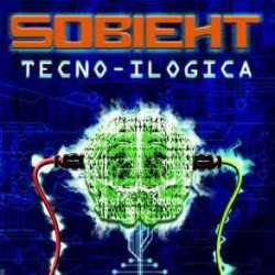 Sobieht nuevo disco «Tecno-Ilógica» para su escucha o descarga