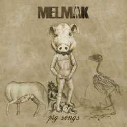 """Melmak otro adelanto de """"Pig Songs"""""""