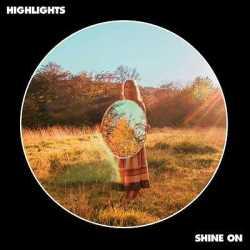 Highlights escucha «Shine On» al completo