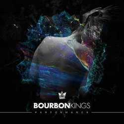 Bourbon Kings escucha «Performance»