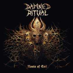 Damned Ritual escucha «Roots Of Evil»