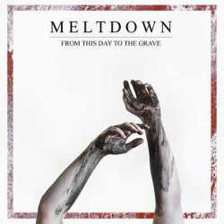 Meltdown nuevo disco «From This Day To The Grave»