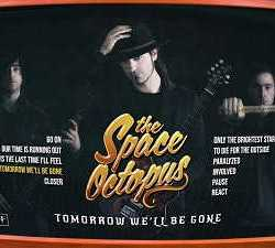 The Space Octopus escucha «Tomorrow We'll Be Gone»
