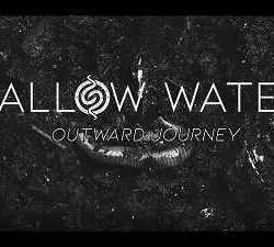 SHALLOW WATERS – Outward Journey