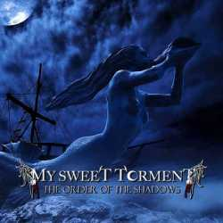 My Sweet Torment «The Order Of The Shadows»