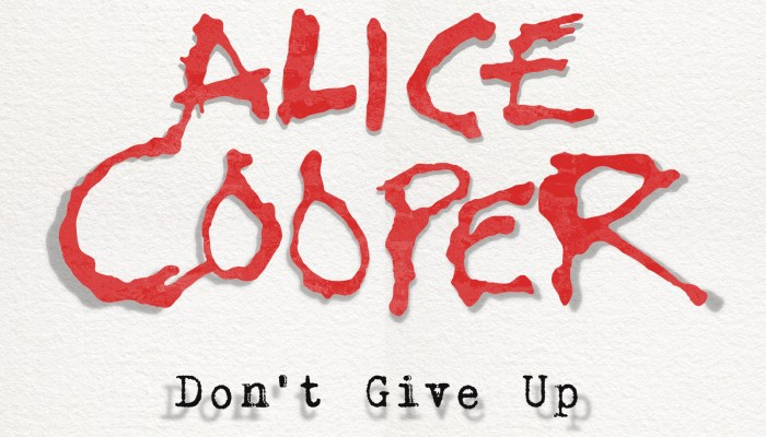 Alice Cooper - Don't Give Up