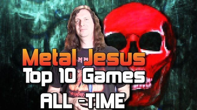 Metal Jesus – My TOP 10 GAMES of All Time