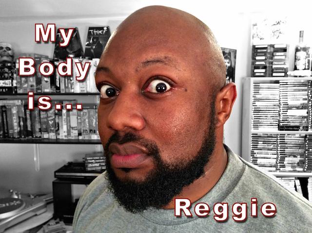 My Body is Reggie
