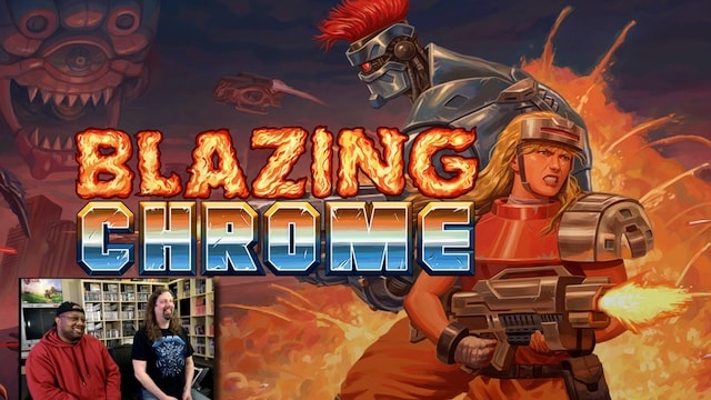 Let's Play BLAZING CHROME (Run & Gun Shooter) /w Reggie