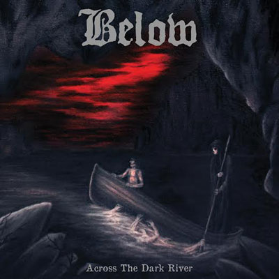 You are currently viewing BELOW<br/>Across The Dark River