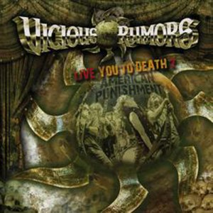 Read more about the article VICIOUS RUMORS<br/>Live You To Death 2 – American Punishment