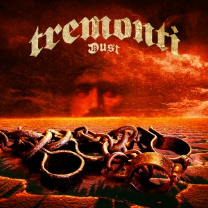 Read more about the article TREMONTI <br/> Dust