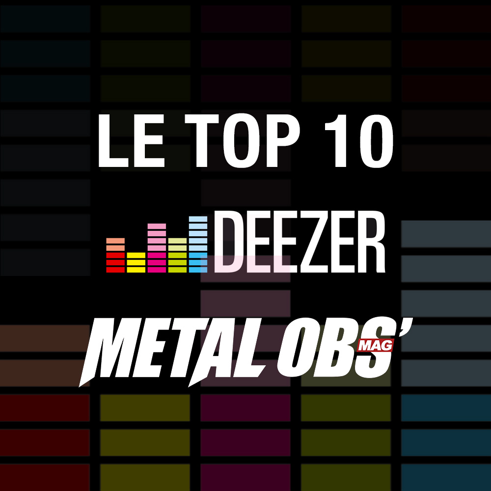 You are currently viewing LE TOP 10 METAL OBS' x DEEZER <br/> Juillet 2018