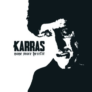 Read more about the article KARRAS : None More Heretic