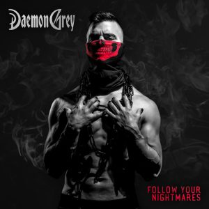 Read more about the article DAEMON GREY : Follow Your Nightmares