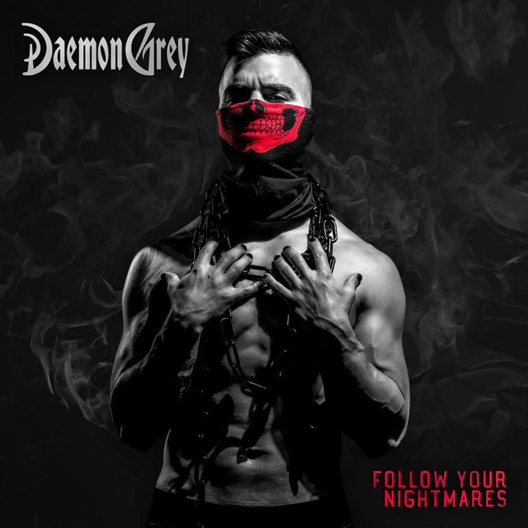 DAEMON GREY : Follow Your Nightmares