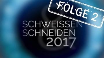 Messe aktuell zur SCHWEISSEN & SCHNEIDEN 2017 FOLGE 2