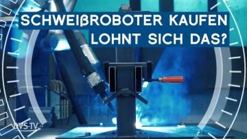 Schweißroboter kaufen – Lohnt sich das? | Im Fokus | METAL WORKS-TV