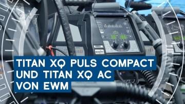 Titan XQ compact und Titan XQ Ac von EWM  | Euroblech 2018 | METAL WORKS-TV