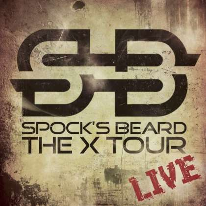 Spock's Beard - The X Tour Live cover