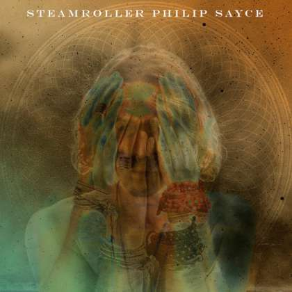 Philip Sayce - Steamroller cover