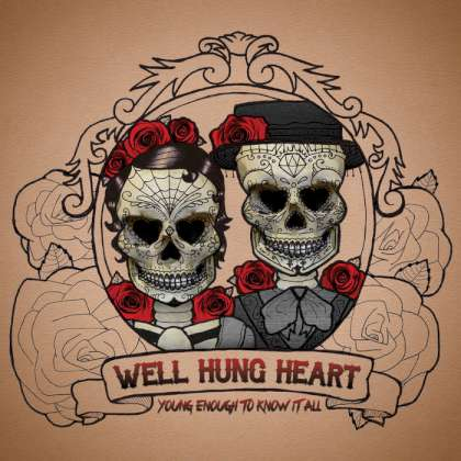 Well Hung Heart - Young Enough To Know It All cover
