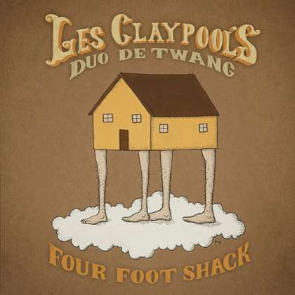 Les Claypool's Duo De Twang - Four Foot Shack cover
