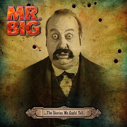 Mr. Big - ... The Stories We Could Tell cover