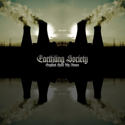 Earthling Society - England Have My Bones