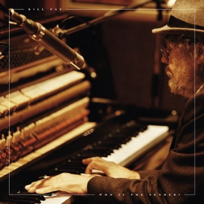 Bill Fay - Who Is The Sender? cover